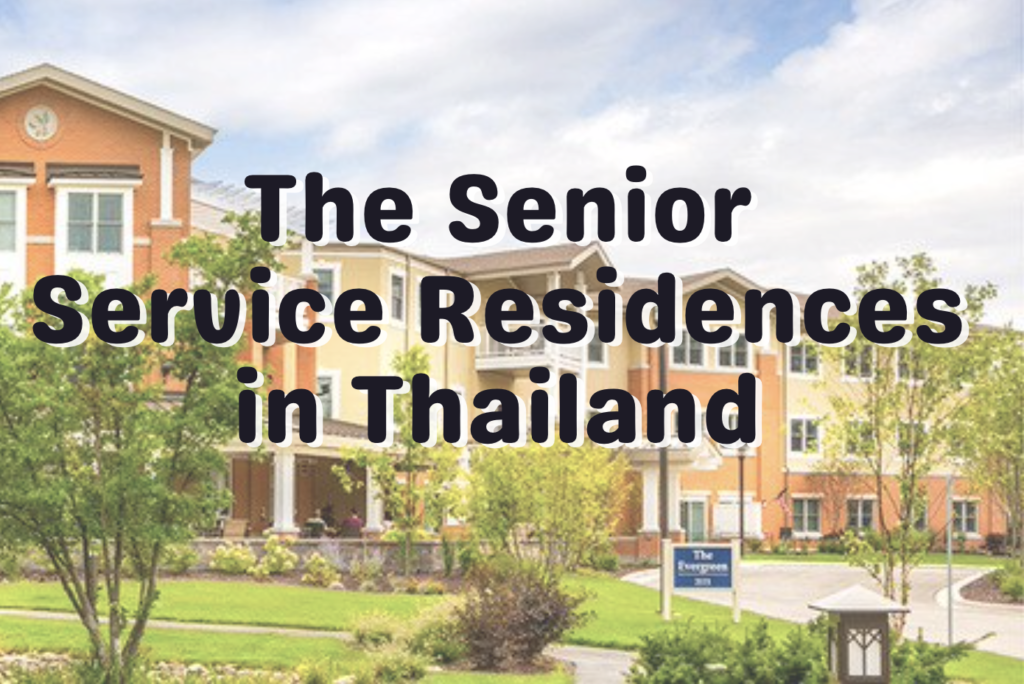 THE SENIOR SERVICE RESIDENCES IN THAILAND